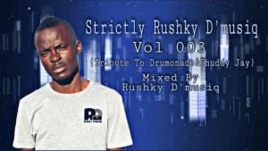 Rushky D'musiq - Strictly Rushky D'musiq VoL 003 (Tribute To Drumonade & Phuddy)